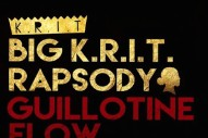 "Big K.R.I.T. – ""Guillotine Flow"" (Feat. Rapsody)"