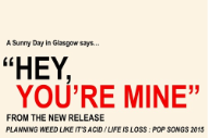 "A Sunny Day In Glasgow – ""Hey, You're Mine"""