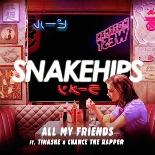 Snakehips - All My Friends