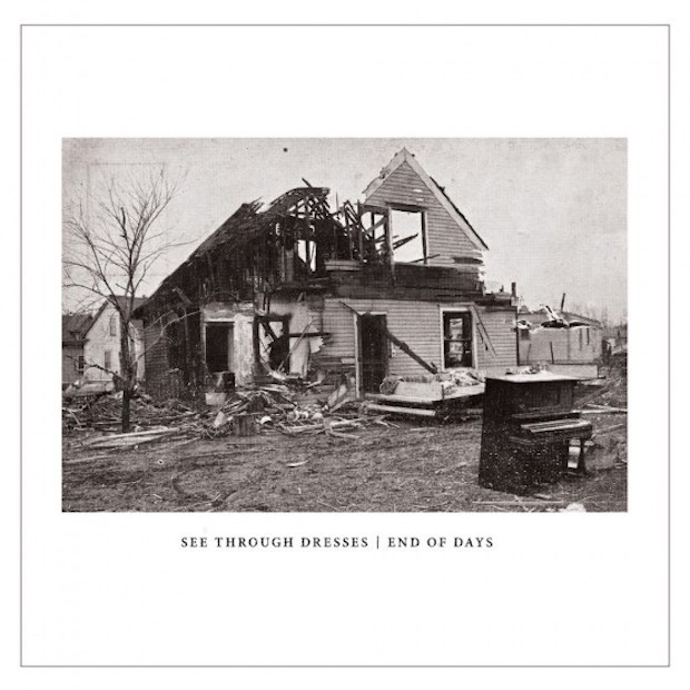 Stream See Through Dresses End Of Days EP