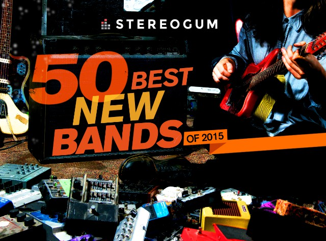 Stereogum 50 Best New Bands 2015