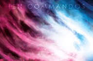 "Ten Commandos –  ""Staring Down The Dust"""