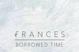 "Frances – ""Borrowed Time"" (Prod. Disclosure's Howard Lawrence) (Stereogum Premiere)"