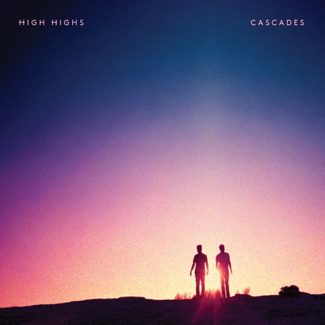 High Highs - Cascades