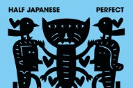 """Half Japanese – """"That Is That"""" (Stereogum Premiere)"""