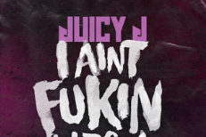 Juicy J - I Aint Fuckin Witcha