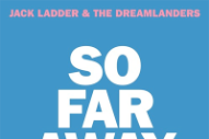 "Jack Ladder & The Dreamlanders – ""So Far Away"" (Dire Straits Cover) (Stereogum Premiere)"