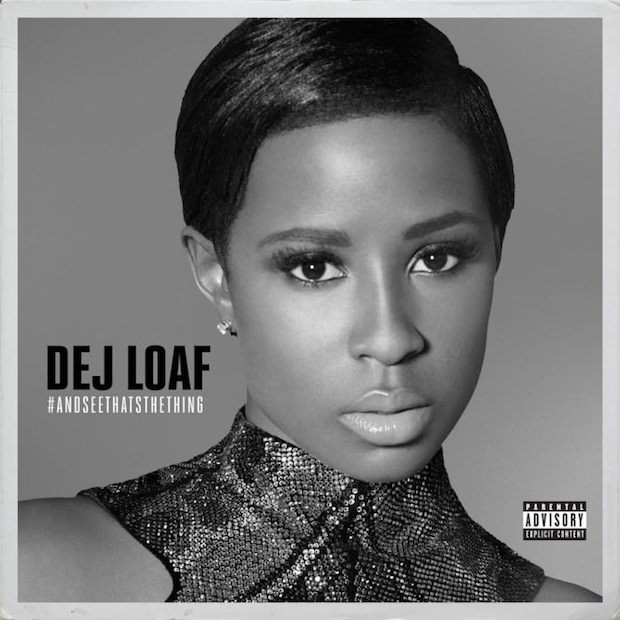 Dej Loaf - ...And See That's The Thing