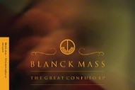 "Blanck Mass – ""The Great Confuso Pt. 1″"