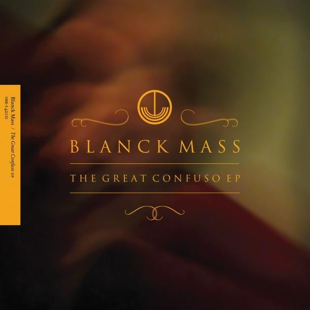Blanck Mass - The Great Confuso