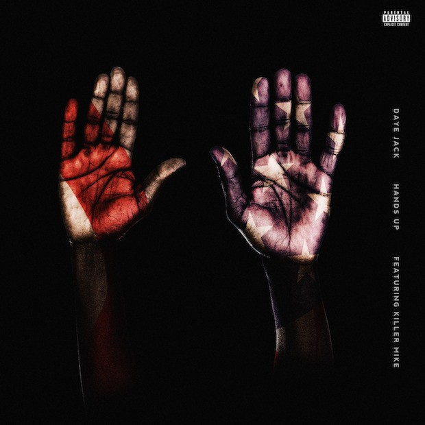 "Daye Jack - ""Hands Up"" (Feat. Killer Mike)"