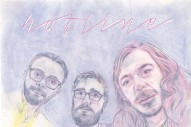"Hotline – ""Don't Look Away"" (Stereogum Premiere)"