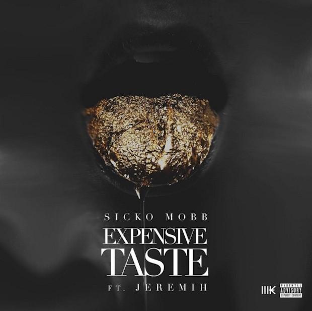 Sicko Mobb - Expensive Taste