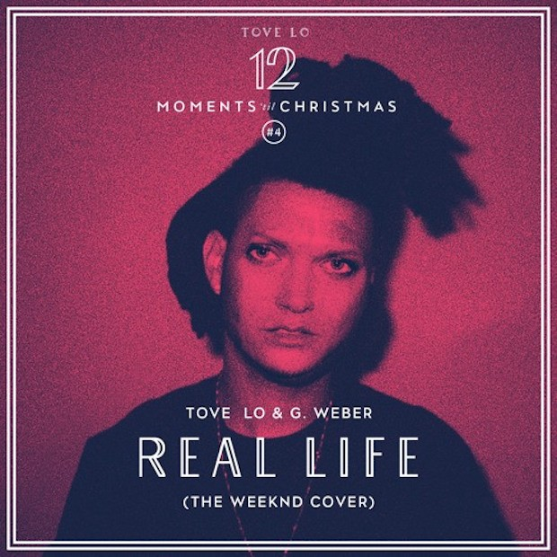 """Tove Lo & G. Weber - """"Real Life"""" (The Weeknd Cover)"""