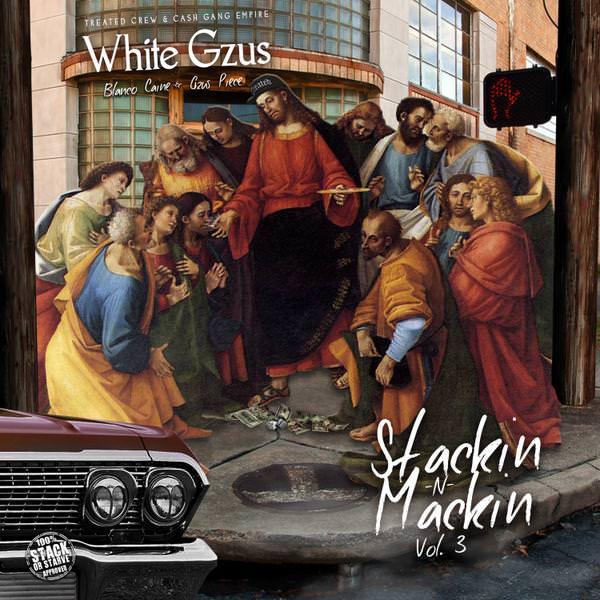 White Gzus - Stackin N' Mackin Vol. 3