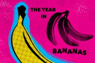 The Year In Bananas