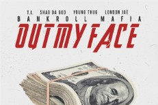 "Bankroll Mafia (T.I. & Young Thug) - ""Out My Face"" (Feat. Shad Da God & London Jae)"