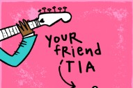 "Field Report – ""Your Friend Tia"""
