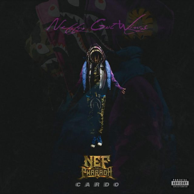 Nef The Pharaoh - Neffy Got Wings
