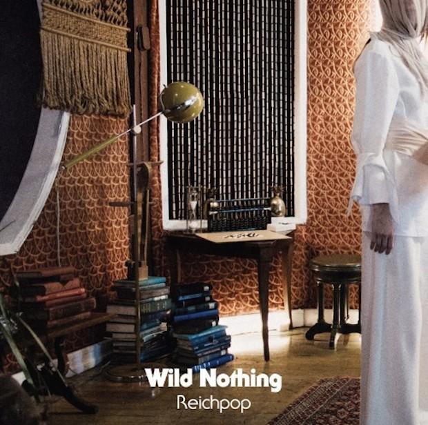 Wild Nothing - Reichpop