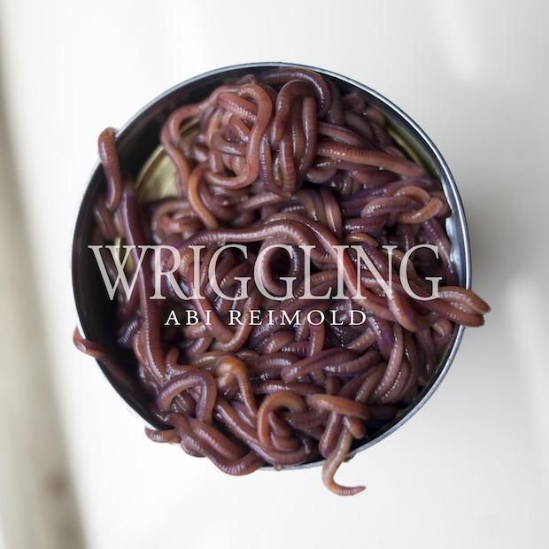 Abi Reimold - Wriggling