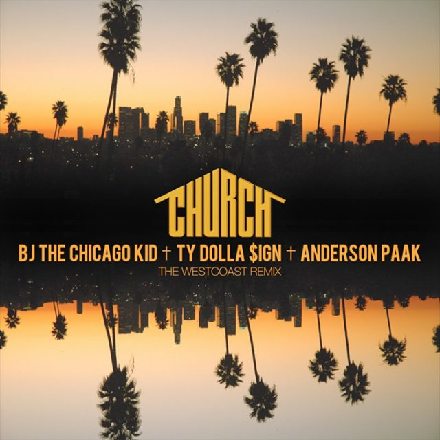 "BJ The Chicago Kid - ""Church (Westcoast Remix)"" (Feat. Ty Dolla $ign & Anderson .Paak)"