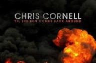 "Chris Cornell – ""'Til The Sun Comes Back Around"""