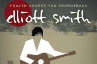 Stream The Soundtrack To Elliott Smith Doc <em>Heaven Adores You</em>