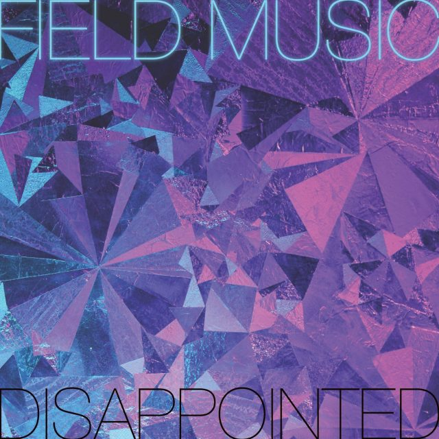 "Field Music - ""Disappointed"""