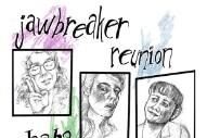 "Jawbreaker Reunion – ""Cosmos"""