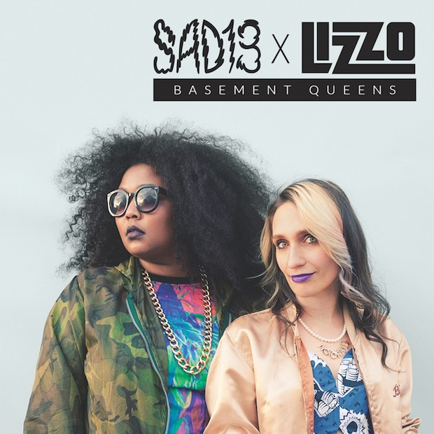 "Sad13 x Lizzo - ""Basement Queens"""