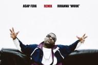 "Rihanna – ""Work (A$AP Ferg Remix)"""