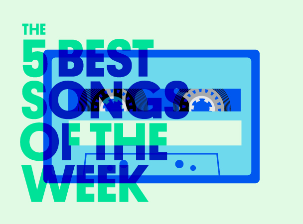 The 5 Best Songs Of The Week - Supervisor Wire