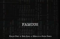 "Kanye West – ""Famous (Rick Ross Remix)"" (Feat. Rihanna)"