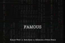 "Kanye West - ""Famous (Rick Ross Remix)"" (Feat. Rihanna)"