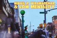 """Nikhil P. Yerawadekar & Low Mentality – """"Jazz Now"""" (Stereogum Premiere)"""
