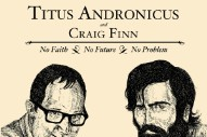 "Titus Andronicus And Craig Finn Covered Each Other's ""No Future"""