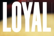 "LOYAL – ""House For You"""