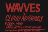 "Wavves x Cloud Nothings – ""I Find"" & ""No Life For Me (Demo)"""