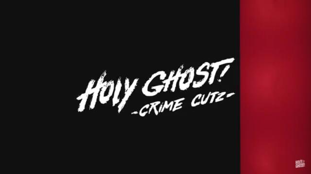 Holy Ghost! Crime Cutz Teaser