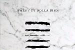 Ty Dolla $ign & HWLS -