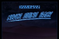 "Caveman – ""Never Going Back"""