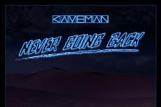 "Caveman – ""Never Going Back"""