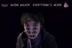 Quinn Walker - Everything's Weird