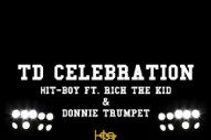 "Hit-Boy – ""TD Celebration"" (Feat. Rich Tha Kid & Donnie Trumpet)"