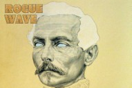 "Rogue Wave – ""What Is Left To Solve"" (Stereogum Premiere)"