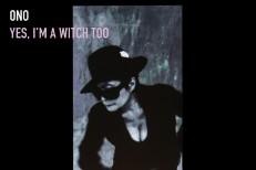 Stream Yoko Ono <em>Yes I'm A Witch Too</em>