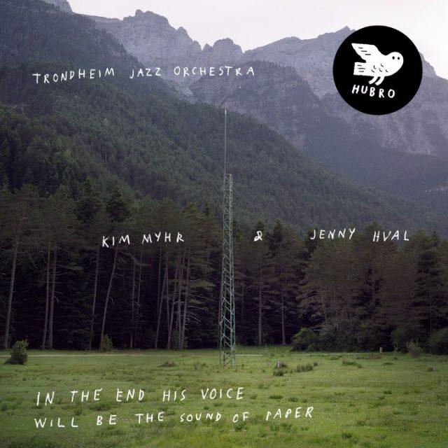 Kim Myhr & Jenny Hval With Trondheim Jazz Orchestra -