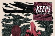 Stream Keeps <em>Brief Spirit</em> (Stereogum Premiere)