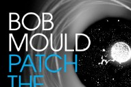Stream Bob Mould <em>Patch The Sky</em>